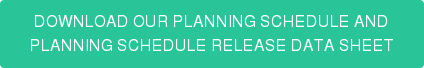 DOWNLOAD OUR PLANNING SCHEDULE AND PLANNING SCHEDULE RELEASE DATA SHEET
