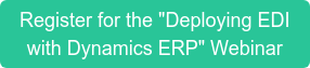"Register for the ""Deploying EDI  with Dynamics ERP"" Webinar"