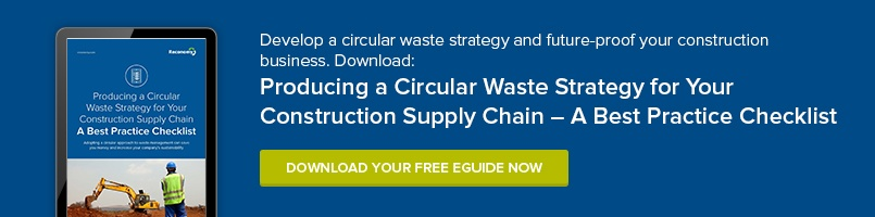 Producing a Circular Waste Strategy for Your Construction Supply Chain – A Best Practice Checklist