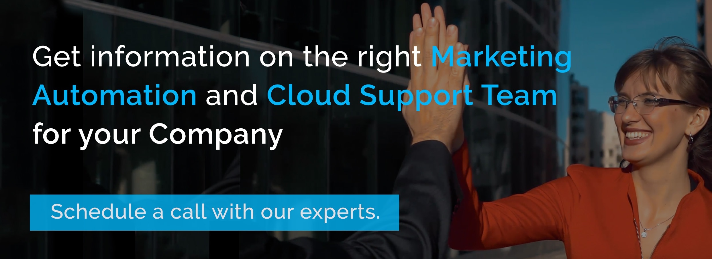 Get Information on the Right Marketing Automation  & Cloud Support Team For  Your Company