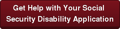 Get Help with Your Social  Security Disability Application