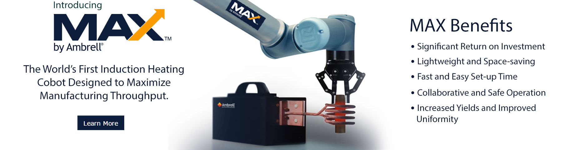 The World's First Induction Heating Cobot Designed to Maximize Manufacturing Throughput.