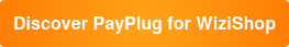 Discover PayPlug for WiziShop