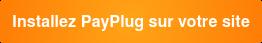 Installez PayPlug sur votre site