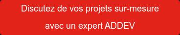 Discutez de vos projets sur-mesure  avec un expert ADDEV