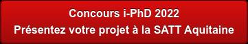 Concours i-pHD 2021 Présentez votre projet à Aquitaine Science Transfert