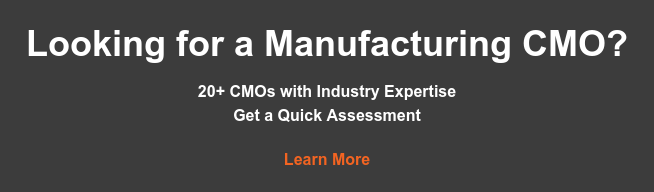 Looking for a Manufacturing CMO?  20+ CMOs with Industry Expertise Get a Quick Assessment  Learn More