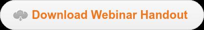 Download Webinar Handout