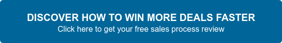 DISCOVER HOW TO WIN MORE DEALS FASTER Click here to get your free sales process review