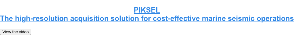 PIKSEL The high-resolution acquisition solution for cost-effective marine seismic  operations View the video