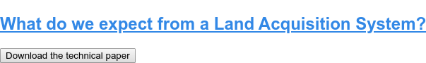 What do we expect from a Land Acquisition System? Download the technical paper