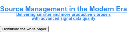 Source Management in the Modern Era Delivering smarter and more productive vibroseis  with advanced signal data quality Download the white paper