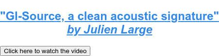 """""""GI-Source, a clean acoustic signature"""" by Julien Large Click here to watch the video"""