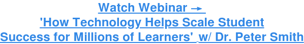 Watch Webinar → 'How to Scale Student Success' w/ Dr. Peter Smith