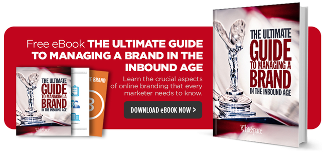 The Ultimate Guide To Managing A Brand In The Inbound Age