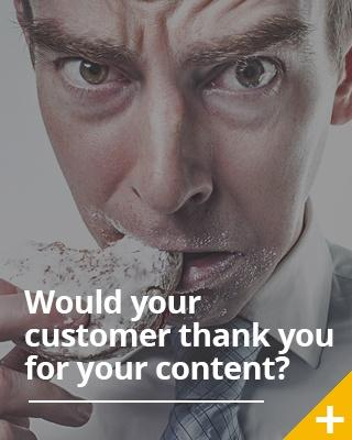 Would Your Customer Thank You For Your Content?
