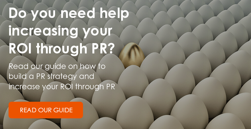 Read our guide on how to build a PR strategy and increasing your ROI through PR