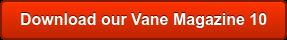 Download our Vane Magazine 10