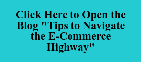 "Click Here to Open the Blog ""Tips to Navigate the E-Commerce Highway"""