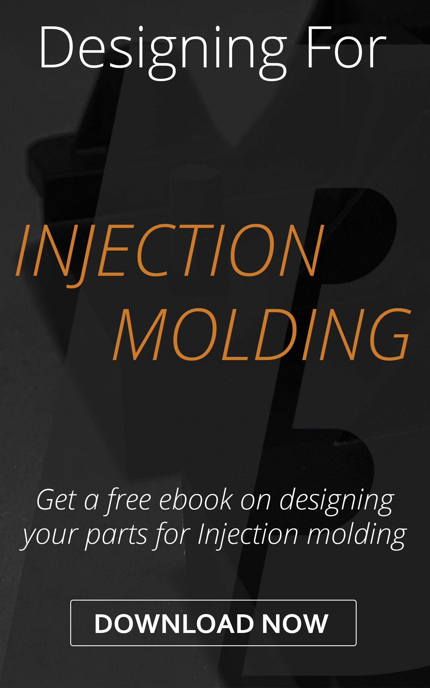 Designing for Injection Molding
