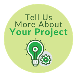 Tell Us More About Your Project