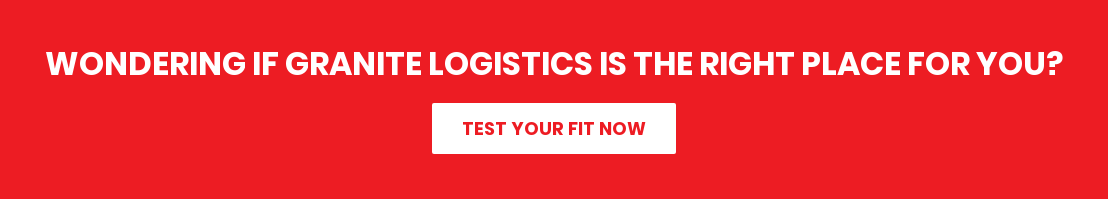 Wondering if Granite Logistics is the right place for you? Test your fit now