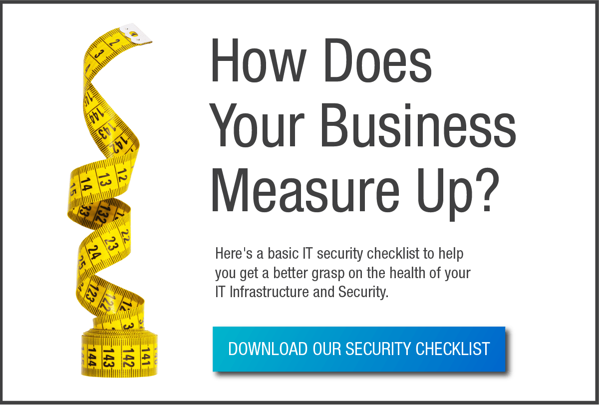 How does your business measure up? Download our free security checklist.