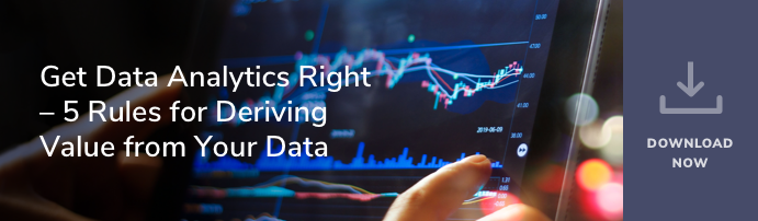 Get Data Analytics Right – 5 Rules for Delivering Value from Your Data