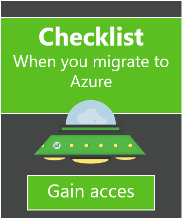 Checklist: when you migrate to Azure: Key factures you need to consider when you migrate to Azure