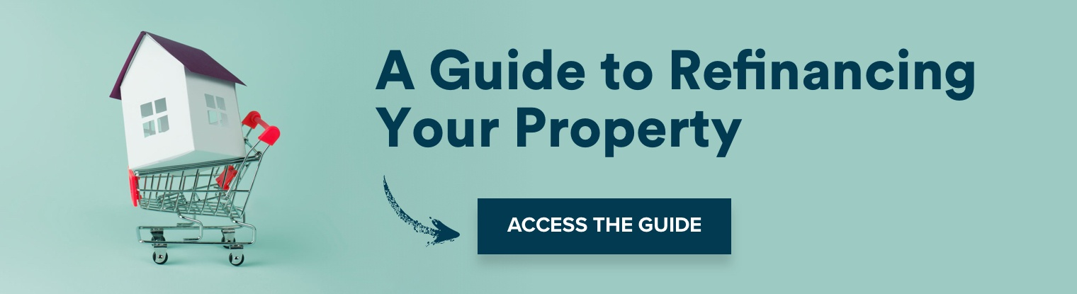 A Guide to Refinancing Your Property