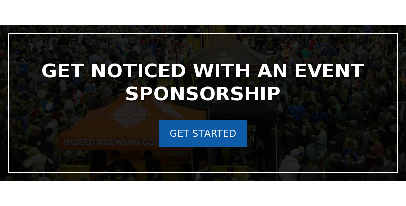Get Noticed with an Event Sponsorship Get Started