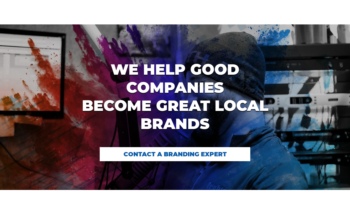 We Help Good Companies  Become Great Local Brands  Contact a Branding Expert
