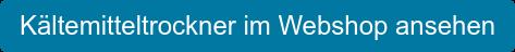 Kältemitteltrockner im Webshop ansehen