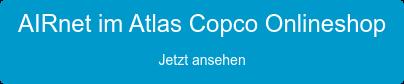 AIRnet im Atlas Copco Onlineshop Jetzt ansehen