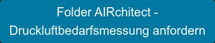 Folder AIRchitect -  Druckluftbedarfsmessung anfordern