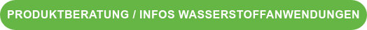 Produktberatung / Infos Wasserstoffanwendungen