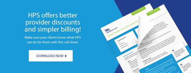 HPS offers better provider discounts and simpler billing!