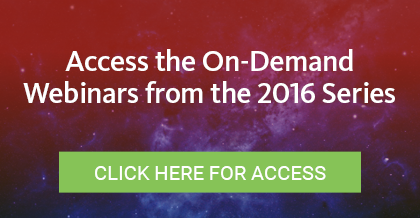 Access the On-Demand Webinars from the 2016 Series