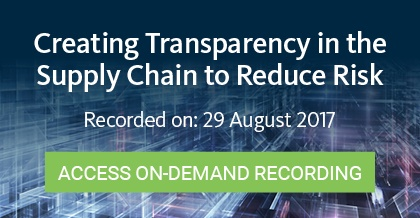Creating Transparency in the Supply Chain to Reduce Risk - Register Here