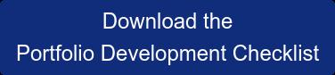 Download the Portfolio Development Checklist