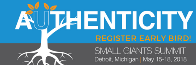 Register for Small Giants Summit 2018: Authenticity
