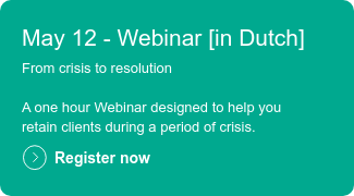 May 12 - Webinar [in Dutch]  From crisis to resolution  A one hour Webinar designed to help you       retain clients during a period of crisis.  Register now