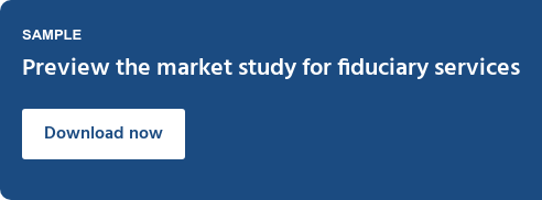 SAMPLE  Preview the market study for fiduciary services Download now