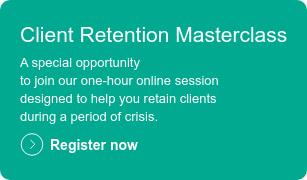 Client Retention Masterclass  A special opportunity  to join our one-hour online session  designed to help you retain clients  during a period of crisis.  Register now