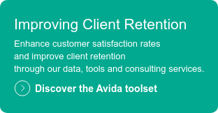 Improving Client Retention  Enhance customer satisfaction rates and improve client retention through our data, tools and consulting services.  Discover the Avida toolset
