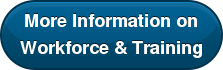 More Information on Workforce & Training