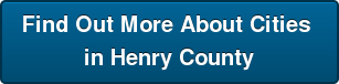 Find Out More AboutCities in Henry County