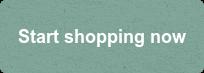 Start shopping now