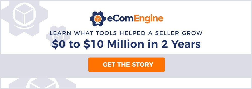 "eComEngine logo with text, ""Learn what tools helped a seller grow zero dollars to ten million dollars in two years"""