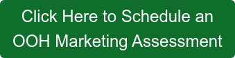 Click Here to Schedule an OOH Marketing Assessment
